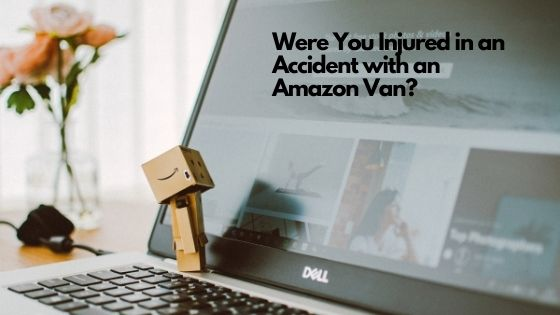 Were You Injured in an Accident with an Amazon Van