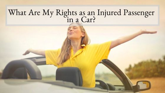 What Are My Rights as an Injured Passenger in a Car