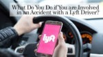 What Do You Do if You are Involved in an Accident with a Lyft Driver