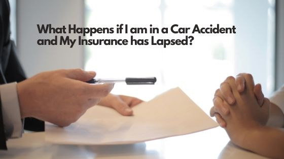 What Happens if I am in a Car Accident and My Insurance has Lapsed