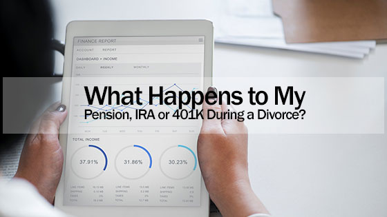What Happens to My Pension, IRA or 401K During a Divorce