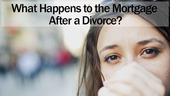 What Happens to the Mortgage After a Divorce