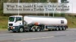 What You Should Know in Order to Get a Settlement from a Tanker Truck Accident