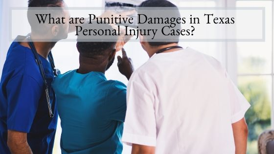 What are Punitive Damages in Texas Personal Injury Cases
