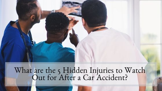 What are the 5 Hidden Injuries to Watch Out for After a Car Accident
