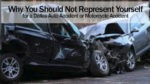 Why You Should Not Represent Yourself for a Dallas Auto Accident or Motorcycle Accident