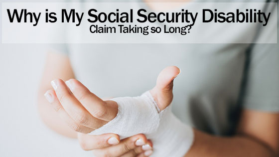 Why is My Social Security Disability Claim Taking so Long?