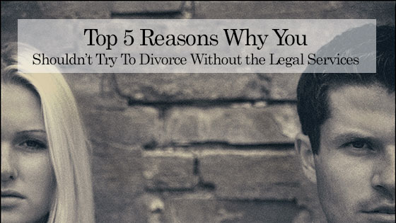 Top 5 Reasons to Not Get Divorced Without a Lawyer